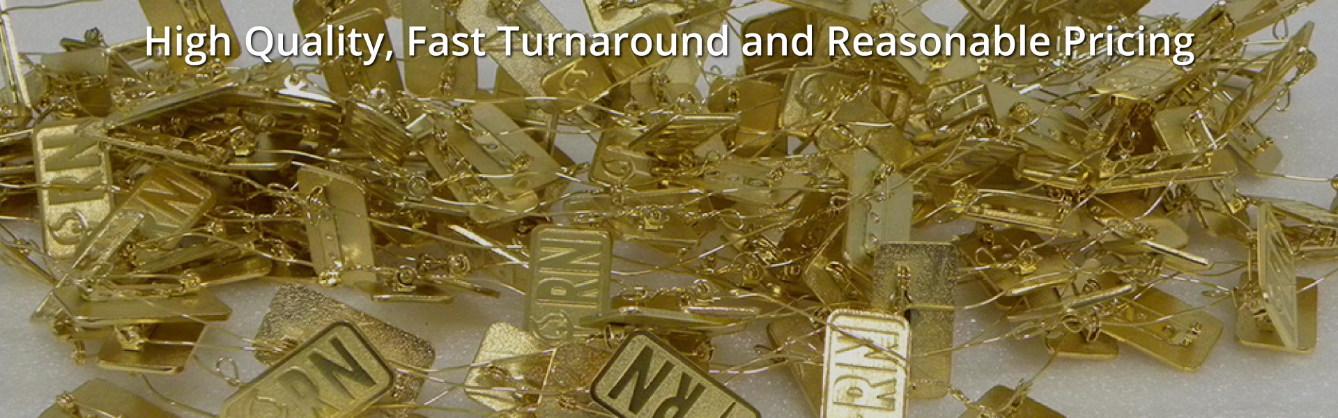 High Quality, Fast Turnaround and Reasonable Pricing | Gold plated metal